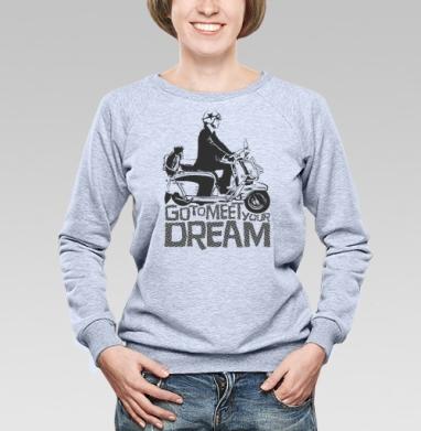 Go to meet your dream - Купить детские свитшоты с мотоциклами в Москве, цена детских свитшотов с мотоциклами  с прикольными принтами - магазин дизайнерской одежды MaryJane