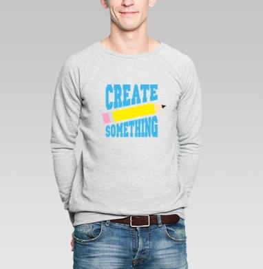 ТВОРИТЕ ЧТО ХОТИТЕ - Купить мужские свитшоты с цитатами в Москве, цена мужских  с цитатами  с прикольными принтами - магазин дизайнерской одежды MaryJane