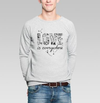 Love is everywhere - Купить мужские свитшоты романтика в Москве, цена мужских  романтических  с прикольными принтами - магазин дизайнерской одежды MaryJane