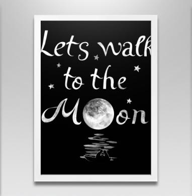 Прогуляемся до луны - Постер в белой раме, english