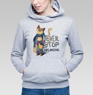 Никогда не переставай мечтать - Купить детские толстовки с кошками в Москве, цена детских толстовок с кошками  с прикольными принтами - магазин дизайнерской одежды MaryJane