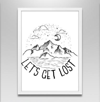 Давай потеряемся - Постер в белой раме, горы