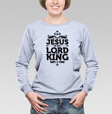 """Иисус - Царь и Господь - Cвитшот женский, толстовка без капюшона  серый меланж, Официальный магазин проекта """"B I B L E B O X"""", Новинки"""
