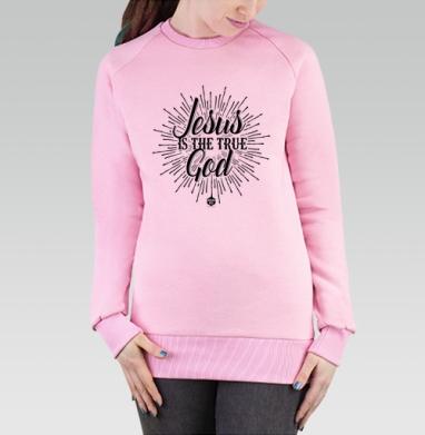 Cвитшот женский розовый  320гр, стандарт - Иисус - это истинный Бог
