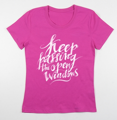 Футболка женская фуксия - Keep passing the open windows