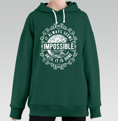 It always seems impossible, Hoodie Long Oversize Green